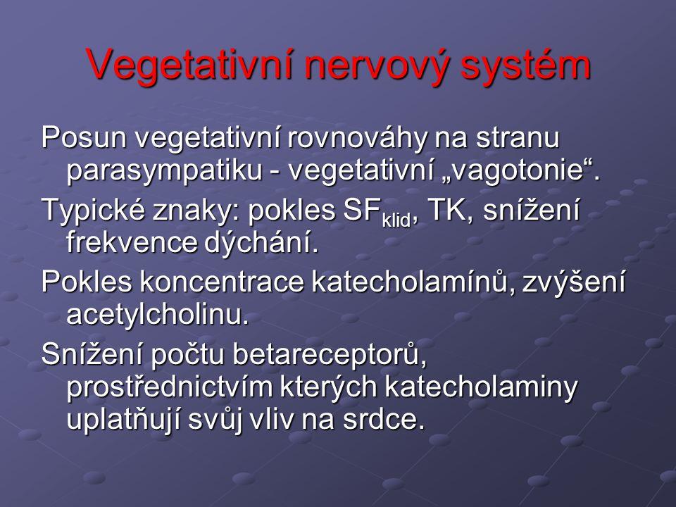 """Vegetativní nervový systém Posun vegetativní rovnováhy na stranu parasympatiku - vegetativní """"vagotonie"""". Typické znaky: pokles SF klid, TK, snížení f"""