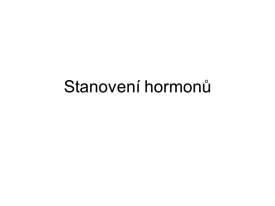 Hormony Látky specificky reagující na metabol.