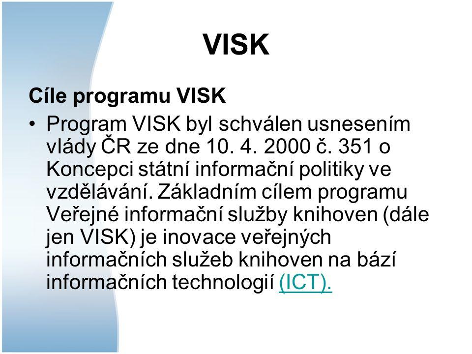 VISK Cíle programu VISK Program VISK byl schválen usnesením vlády ČR ze dne 10.