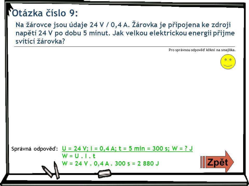 Otázka číslo 9: Na žárovce jsou údaje 24 V / 0,4 A.