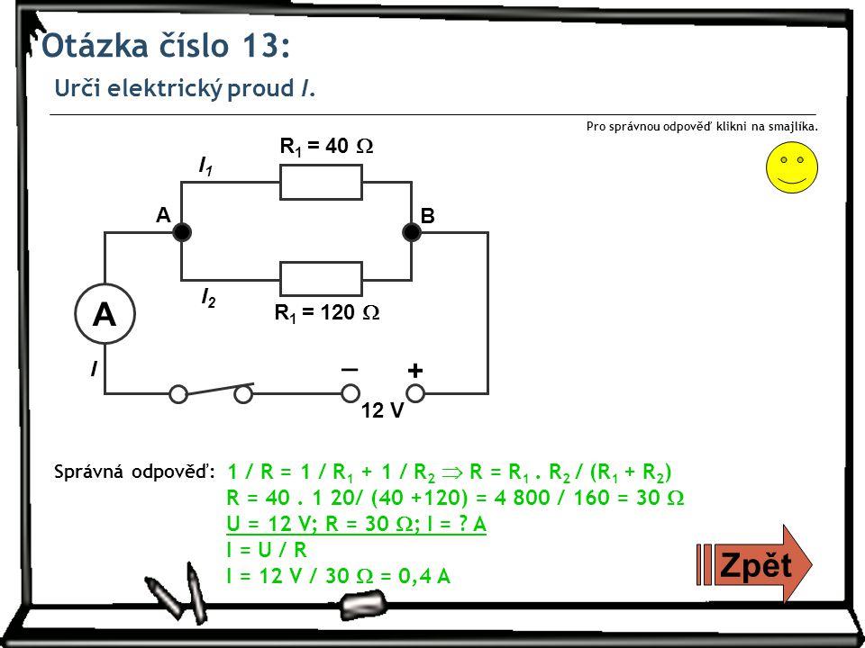 Otázka číslo 13: Urči elektrický proud I.