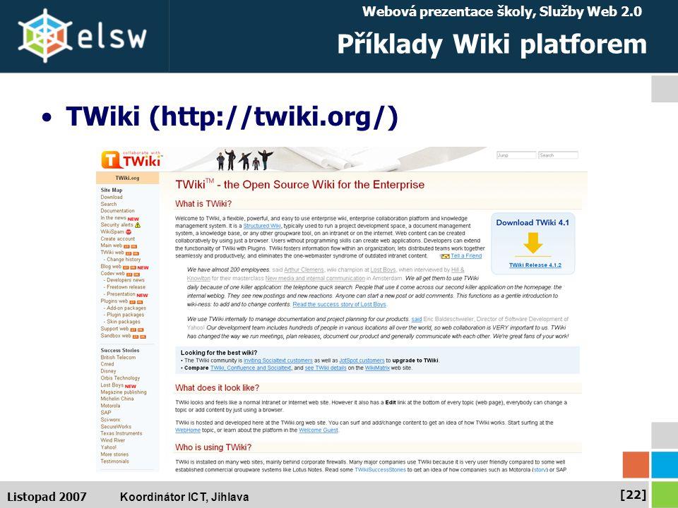 Webová prezentace školy, Služby Web 2.0 Koordinátor ICT, Jihlava [22] Listopad 2007 Příklady Wiki platforem TWiki (http://twiki.org/)