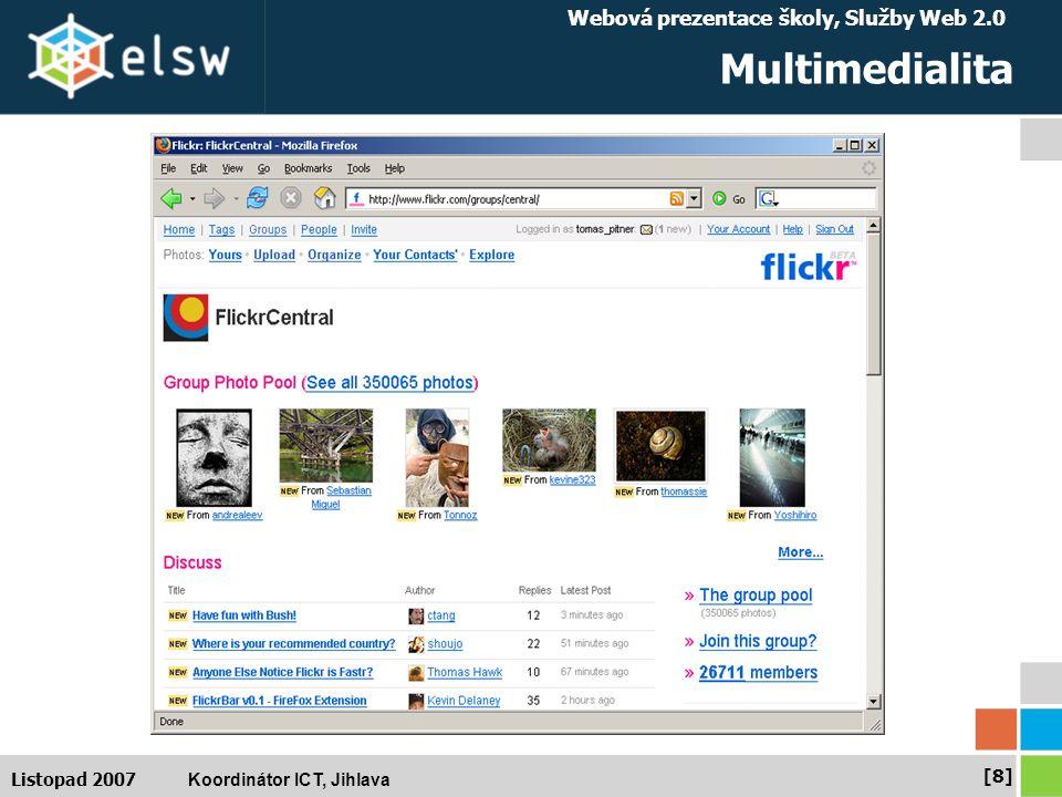 Webová prezentace školy, Služby Web 2.0 Koordinátor ICT, Jihlava [8][8] Listopad 2007 Multimedialita