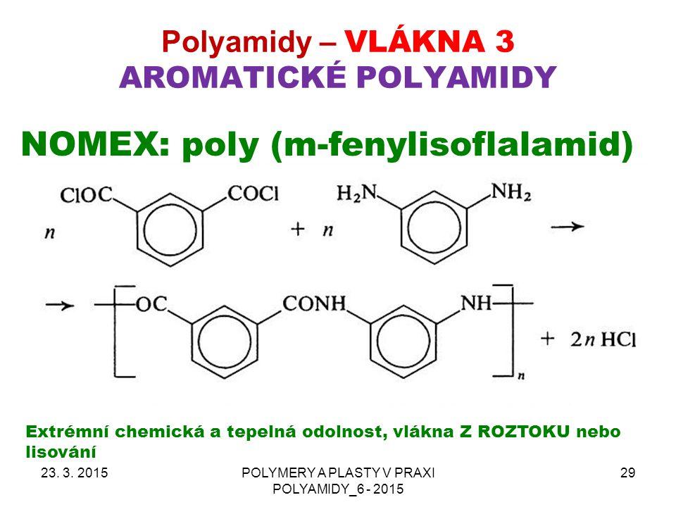 Polyamidy – VLÁKNA 3 AROMATICKÉ POLYAMIDY 23.3.