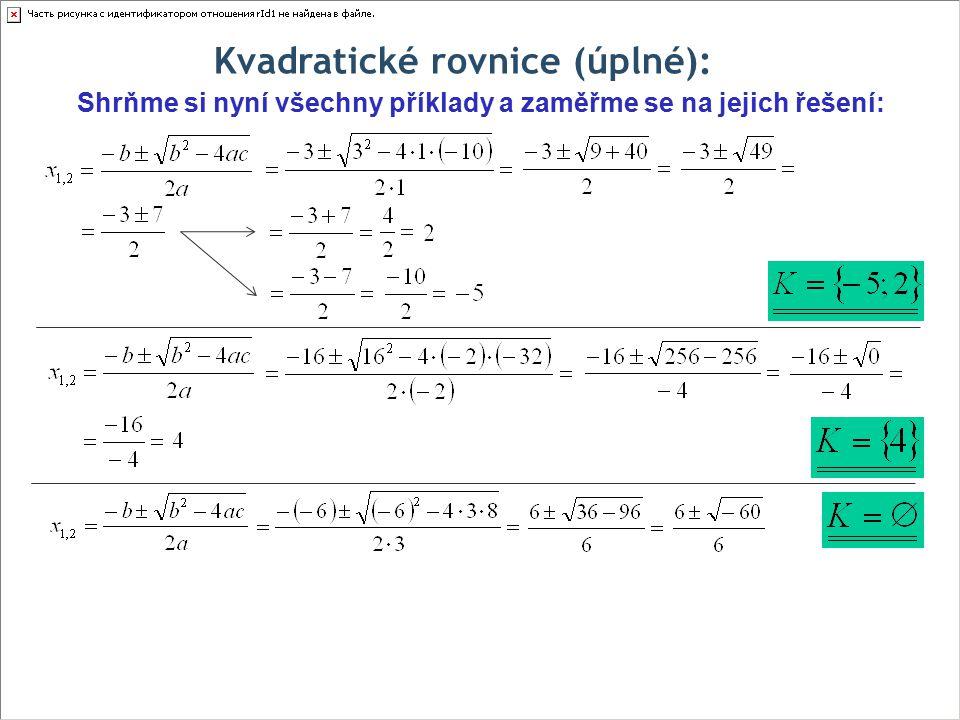 Kvadratické rovnice (úplné): Shrňme si nyní všechny příklady a zaměřme se na jejich řešení: