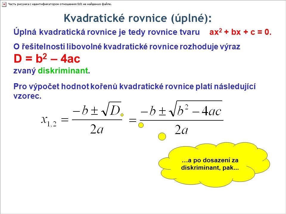 Kvadratické rovnice (úplné): Většinou nebývají kvadratické rovnice zadány přímo ve tvaru, z něhož by šly koeficienty rovnou určit.