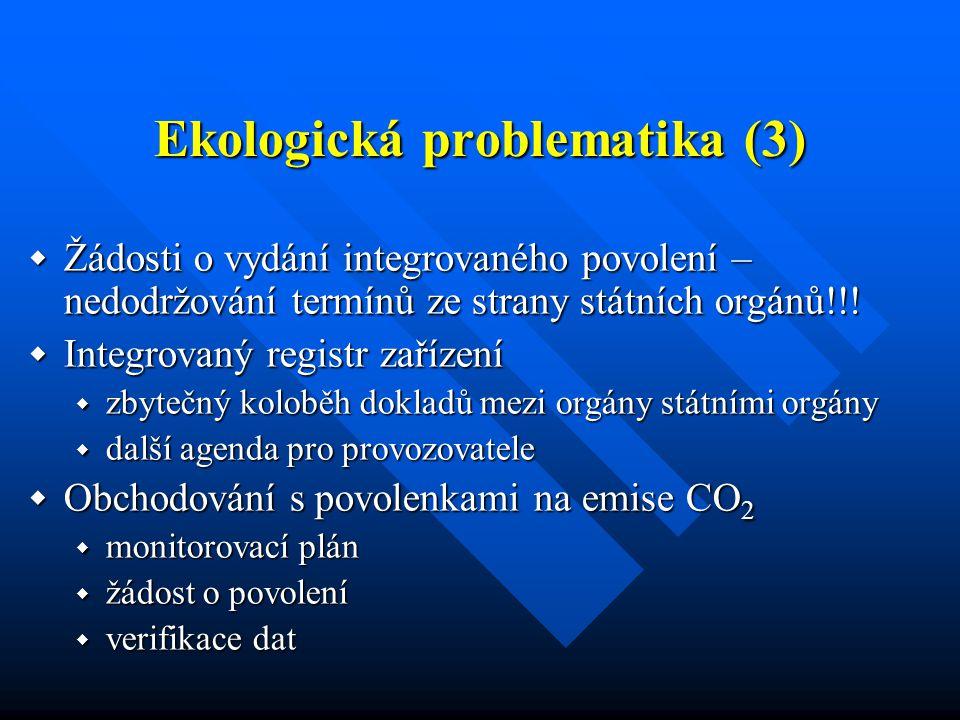 Ekologická problematika (3)  Žádosti o vydání integrovaného povolení – nedodržování termínů ze strany státních orgánů!!.