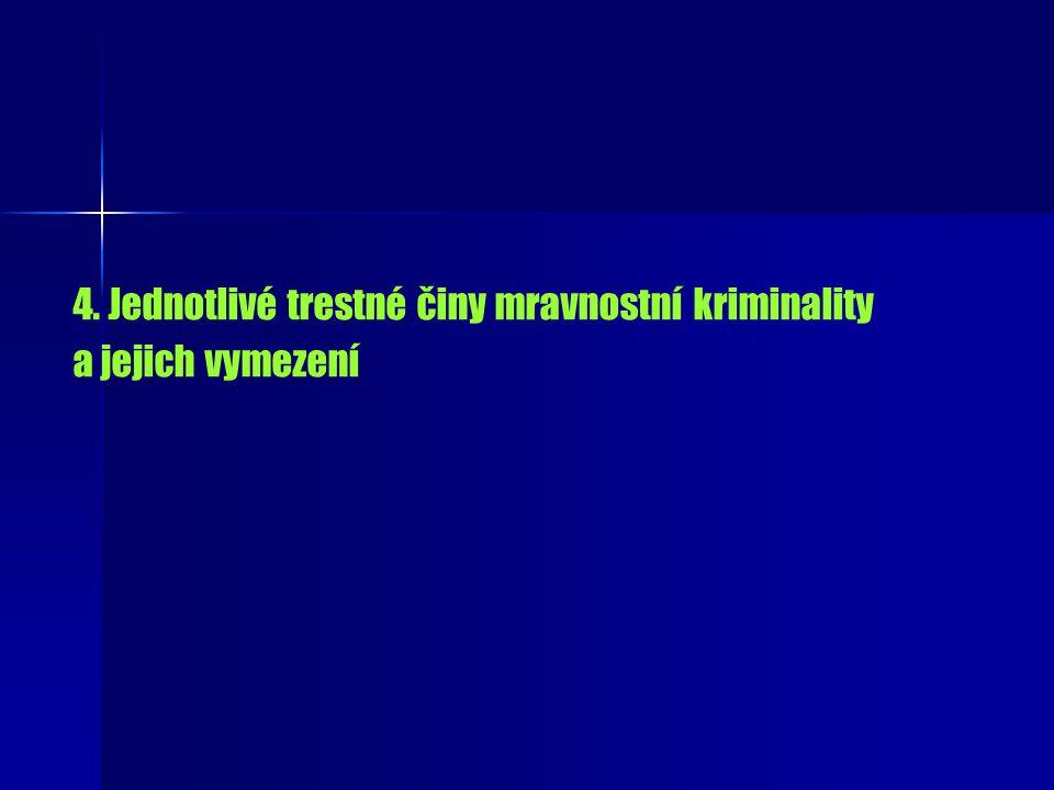 4. Jednotlivé trestné činy mravnostní kriminality a jejich vymezení