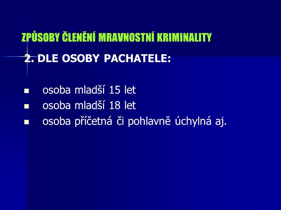 ZPŮSOBY ČLENĚNÍ MRAVNOSTNÍ KRIMINALITY 2.