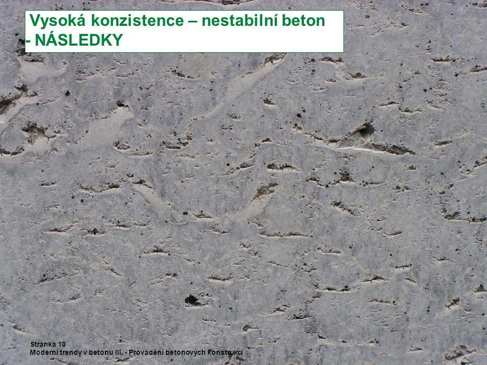 Vysoká konzistence – nestabilní beton - NÁSLEDKY Stránka 10 Moderní trendy v betonu III. - Provádění betonových konstrukcí