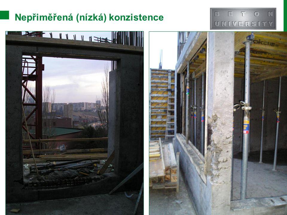 Nepřiměřená (nízká) konzistence Stránka 11 Moderní trendy v betonu III. - Provádění betonových konstrukcí