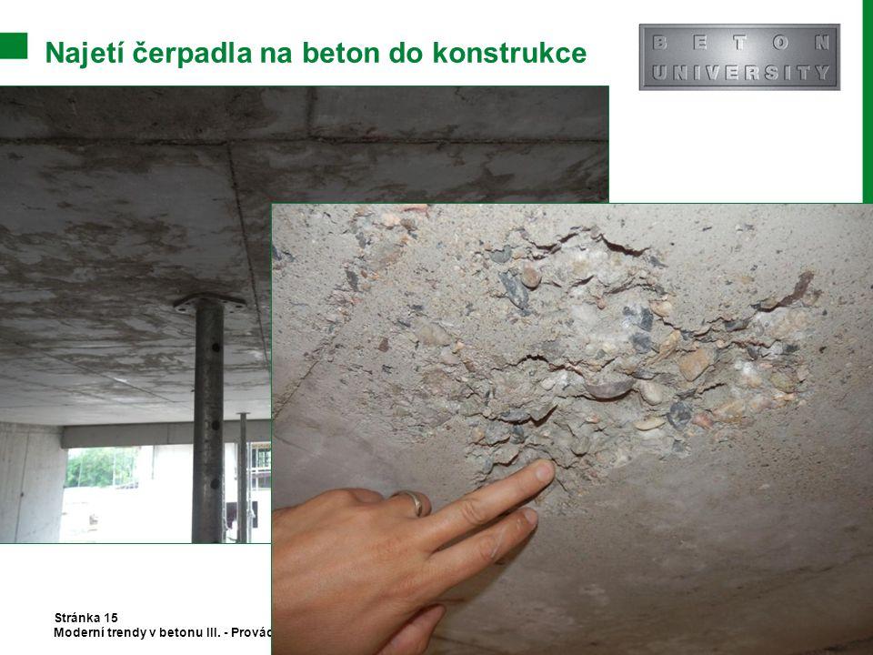 Najetí čerpadla na beton do konstrukce Stránka 15 Moderní trendy v betonu III. - Provádění betonových konstrukcí