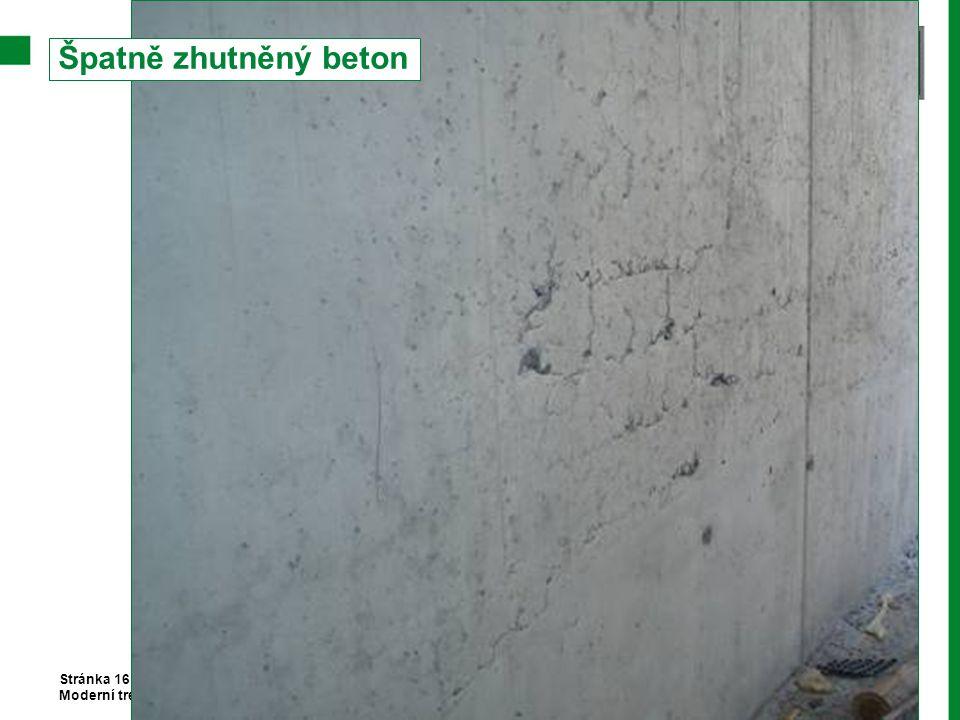 Stránka 16 Moderní trendy v betonu III. - Provádění betonových konstrukcí Špatně zhutněný beton