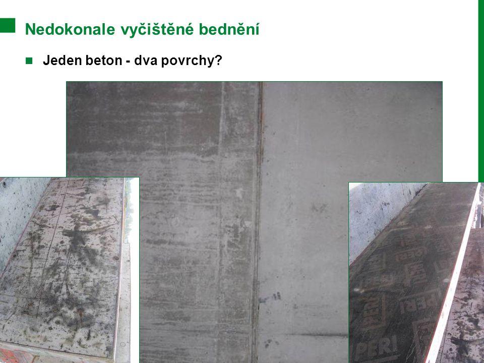 Nedokonale vyčištěné bednění Jeden beton - dva povrchy.