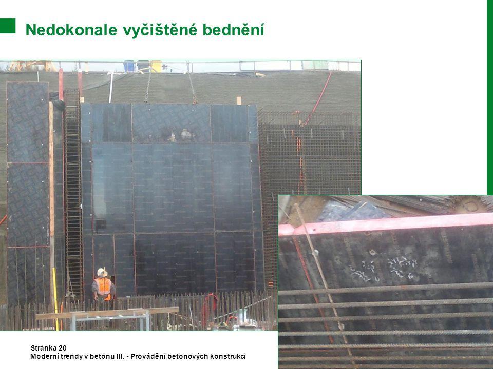 Nedokonale vyčištěné bednění Stránka 20 Moderní trendy v betonu III. - Provádění betonových konstrukcí