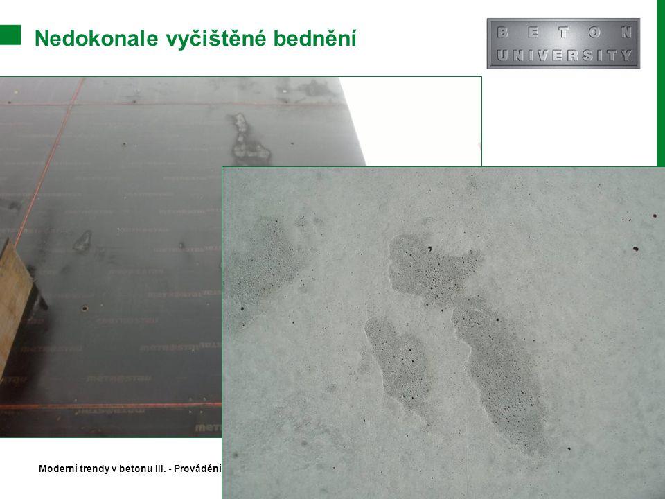 Nedokonale vyčištěné bednění Moderní trendy v betonu III. - Provádění betonových konstrukcí
