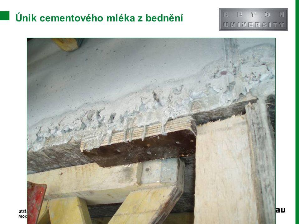 Únik cementového mléka z bednění Stránka 22 Moderní trendy v betonu III.