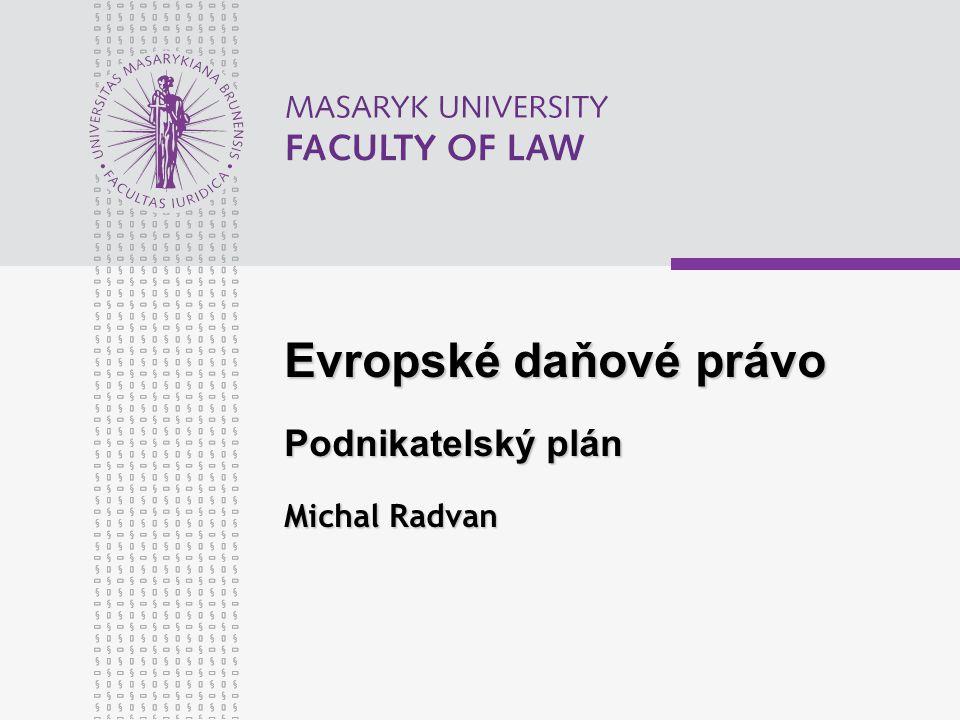 Evropské daňové právo Podnikatelský plán Michal Radvan