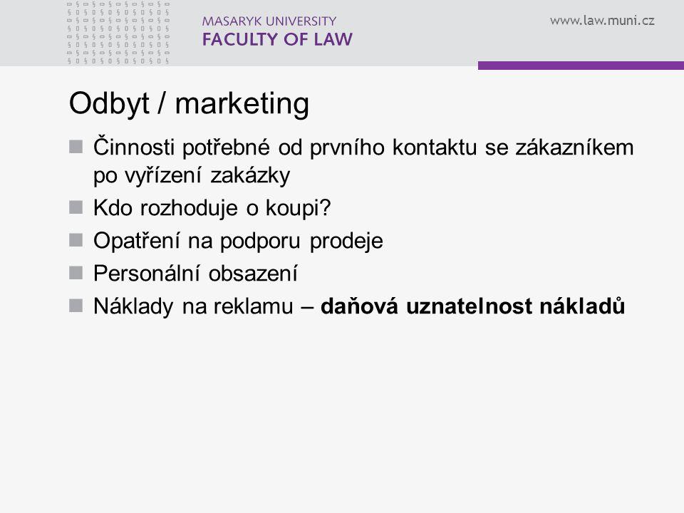 www.law.muni.cz Odbyt / marketing Činnosti potřebné od prvního kontaktu se zákazníkem po vyřízení zakázky Kdo rozhoduje o koupi? Opatření na podporu p