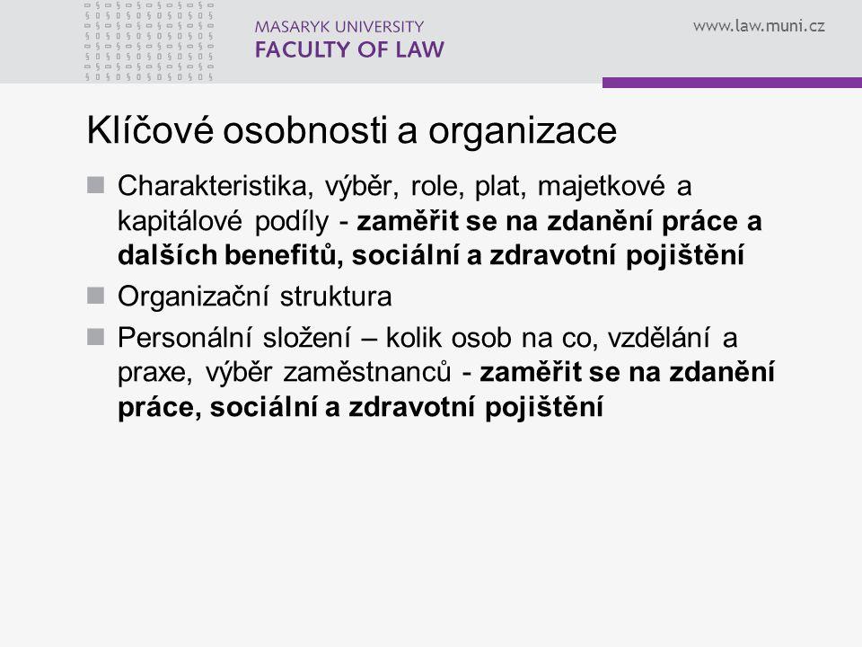 www.law.muni.cz Klíčové osobnosti a organizace Charakteristika, výběr, role, plat, majetkové a kapitálové podíly - zaměřit se na zdanění práce a další