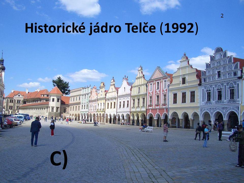 2 Historické jádro Telče (1992) C)