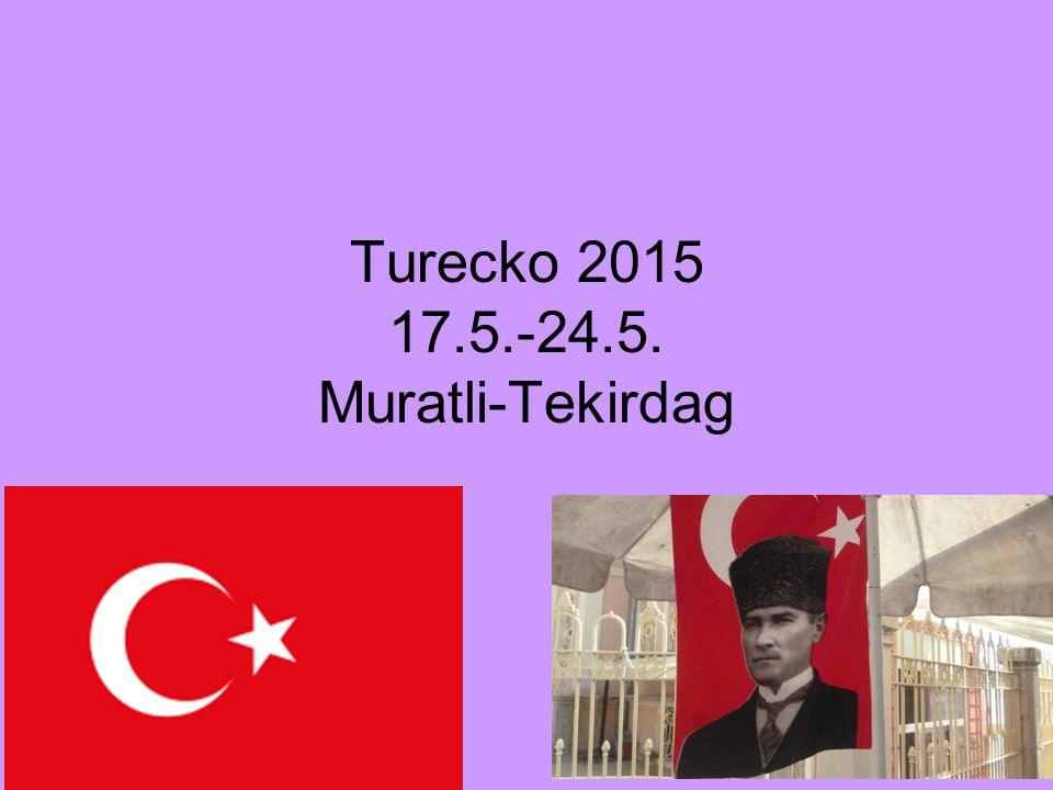 Turecko 2015 17.5.-24.5. Muratli-Tekirdag