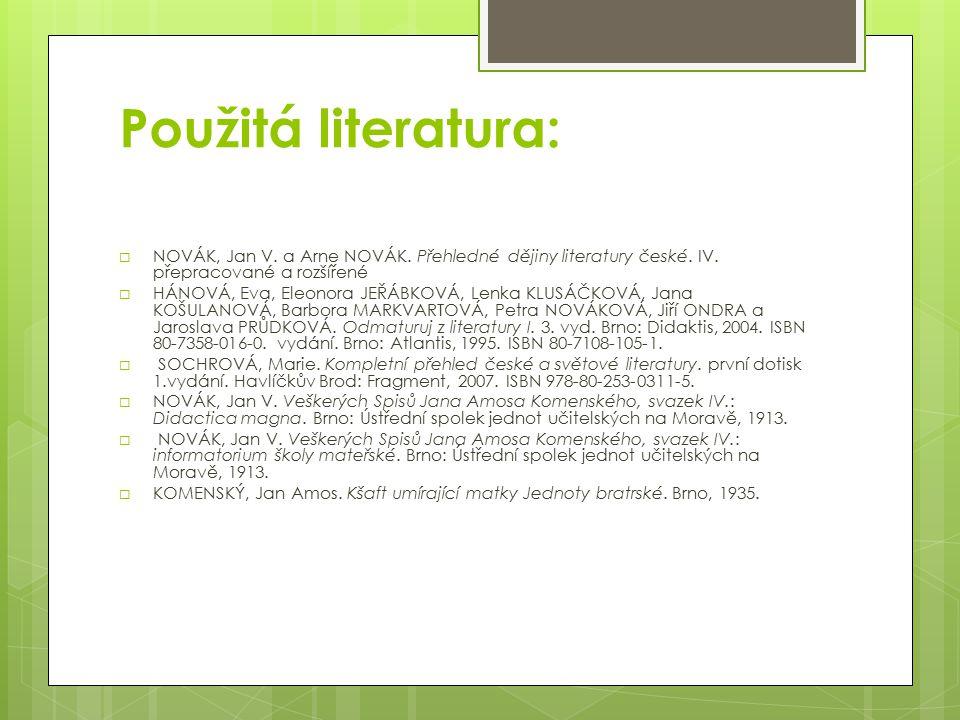 Použitá literatura:  NOVÁK, Jan V. a Arne NOVÁK.