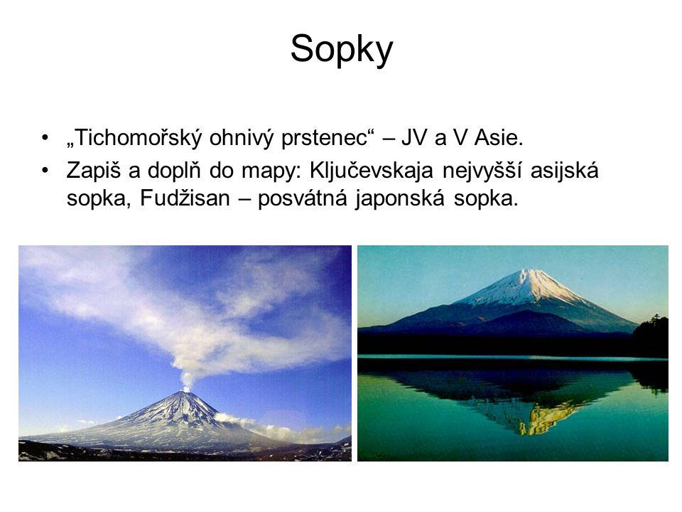 "Sopky ""Tichomořský ohnivý prstenec"" – JV a V Asie. Zapiš a doplň do mapy: Ključevskaja nejvyšší asijská sopka, Fudžisan – posvátná japonská sopka."