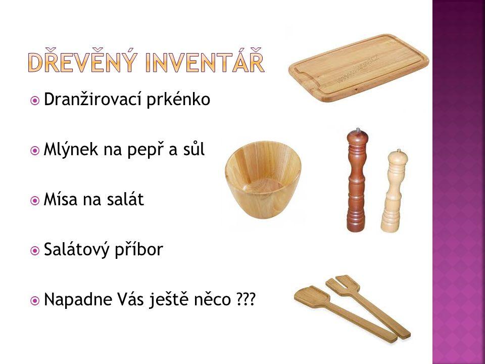  Talíře – velké / dělené  Porcelán na chuťovky  Gratinky – kokotky  Omáčníky  Znáte další ????