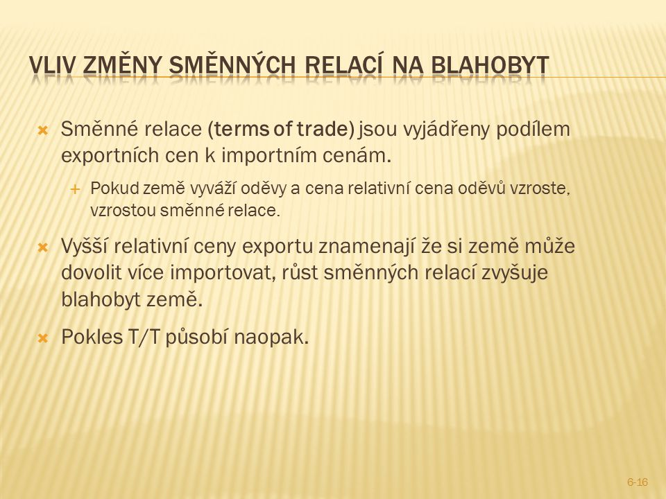  Směnné relace (terms of trade) jsou vyjádřeny podílem exportních cen k importním cenám.