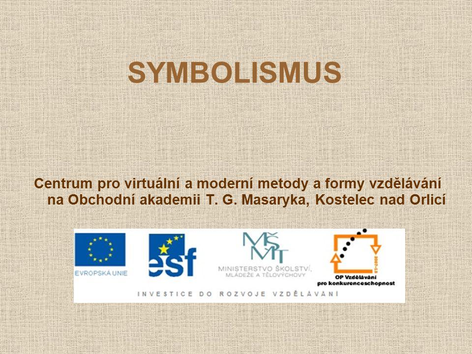 SYMBOLISMUS Centrum pro virtuální a moderní metody a formy vzdělávání na Obchodní akademii T. G. Masaryka, Kostelec nad Orlicí