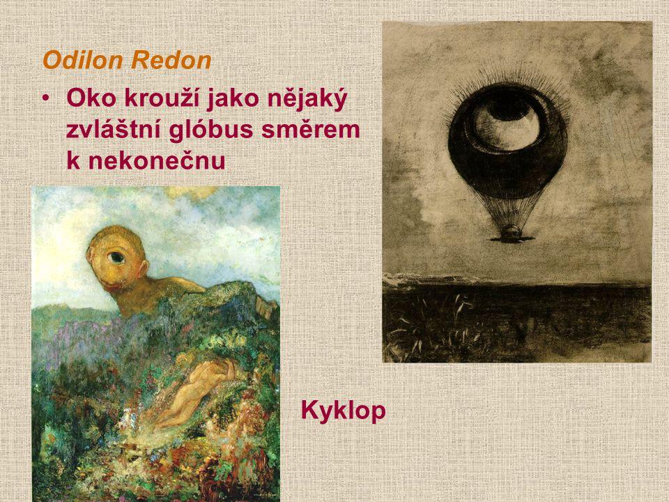 Odilon Redon Oko krouží jako nějaký zvláštní glóbus směrem k nekonečnu Kyklop