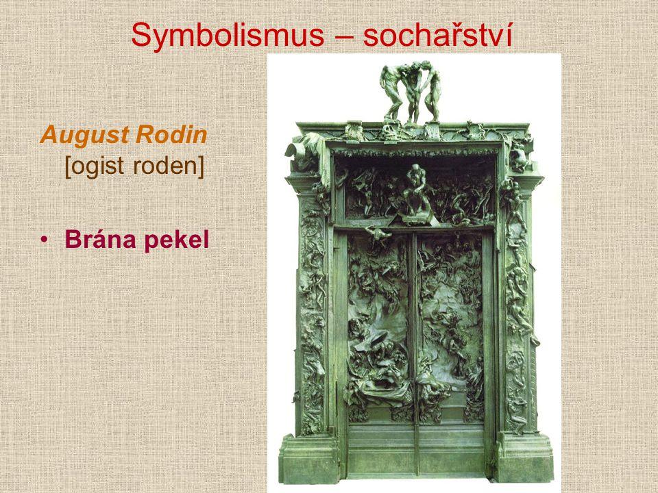 Symbolismus – sochařství August Rodin [ogist roden] Brána pekel