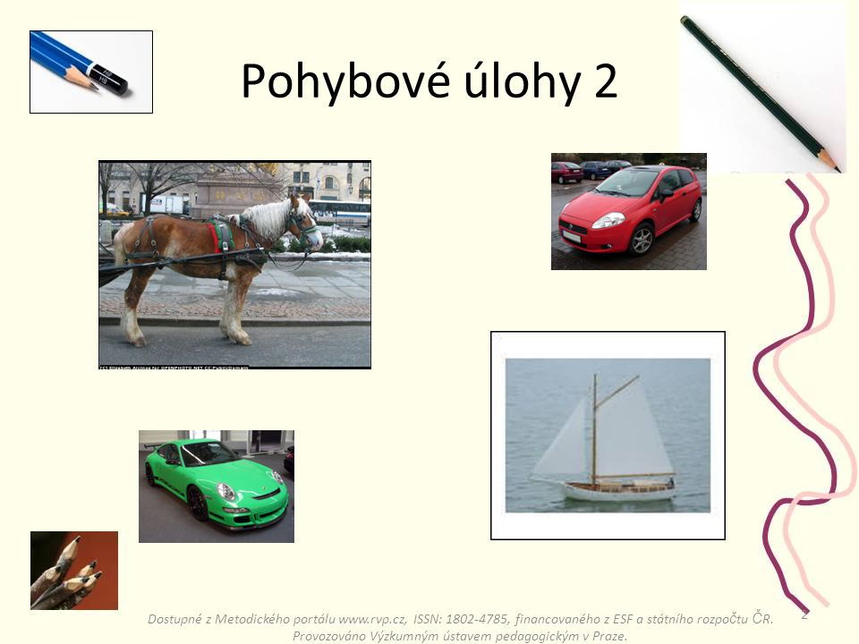 1 Pohybové úlohy 2 Dostupné z Metodického portálu www.rvp.cz, ISSN: 1802-4785, financovaného z ESF a státního rozpo č tu Č R.