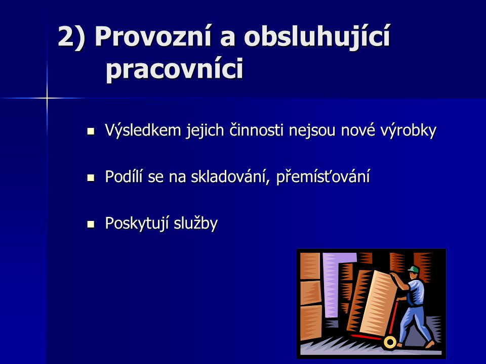 3) Ostatní pracovníci Zejména technicko-hospodářstí pracovníci (THP) - administrativní pracovníci Zejména technicko-hospodářstí pracovníci (THP) - administrativní pracovníci Odborná a technická zaměstnání Odborná a technická zaměstnání Zaměstnání na úseku řízení a správy Zaměstnání na úseku řízení a správy Odborné činnosti ve výzkumu a vývoji Odborné činnosti ve výzkumu a vývoji Činnost v nevýrobních odvětvích Činnost v nevýrobních odvětvích