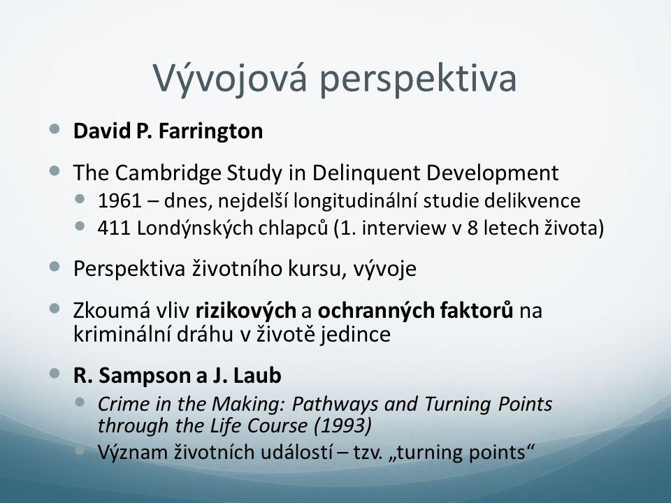 Vývojová perspektiva David P. Farrington The Cambridge Study in Delinquent Development 1961 – dnes, nejdelší longitudinální studie delikvence 411 Lond