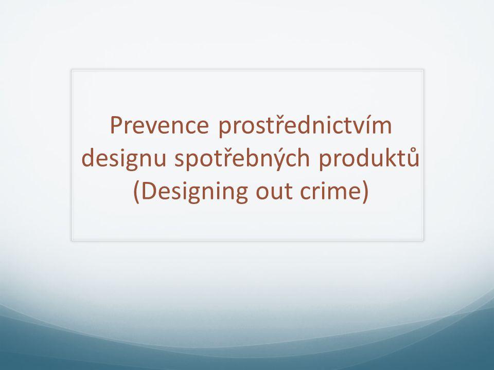 Prevence prostřednictvím designu spotřebných produktů (Designing out crime)
