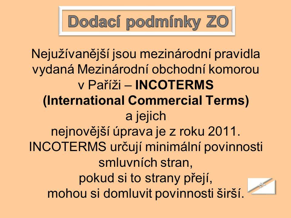 Nejužívanější jsou mezinárodní pravidla vydaná Mezinárodní obchodní komorou v Paříži – INCOTERMS (International Commercial Terms) a jejich nejnovější