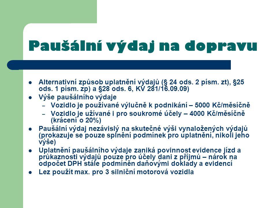 Paušální výdaj na dopravu Alternativní způsob uplatnění výdajů (§ 24 ods. 2 písm. zt), §25 ods. 1 písm. zp) a §28 ods. 6, KV 281/16.09.09) Výše paušál