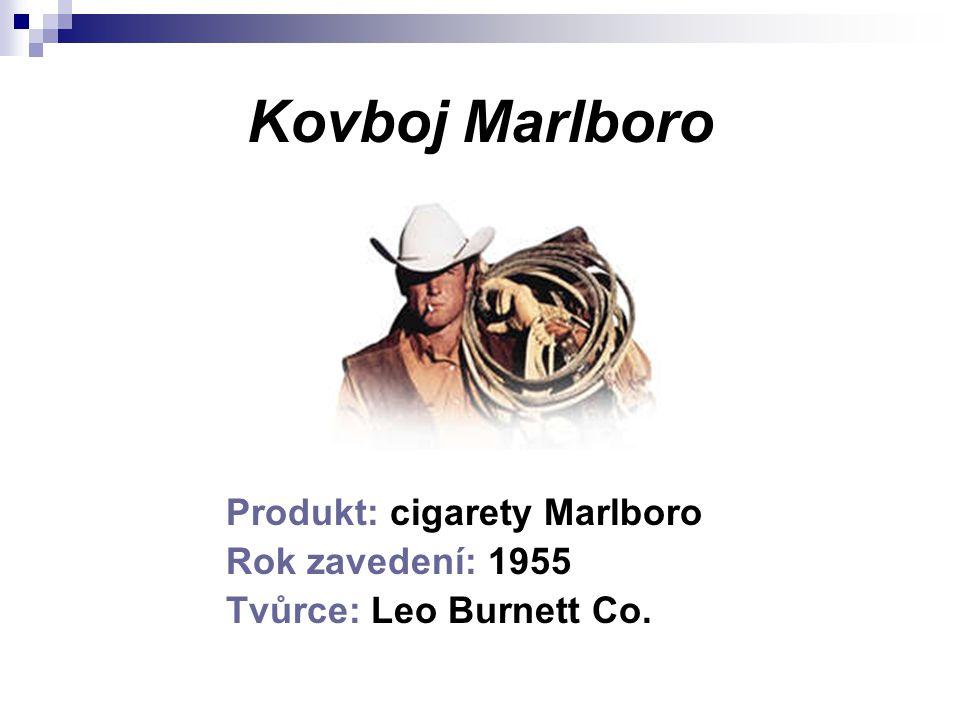 Kovboj Marlboro Produkt: cigarety Marlboro Rok zavedení: 1955 Tvůrce: Leo Burnett Co.