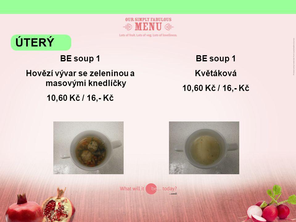 BE 1 Krůtí prsíčko se zeleninovým rizotem 85,- Kč / 95,- Kč BE 2 Maďarský vepřový perkelt, houskové knedlíky, těstoviny 85,- Kč / 95,- Kč Úterý