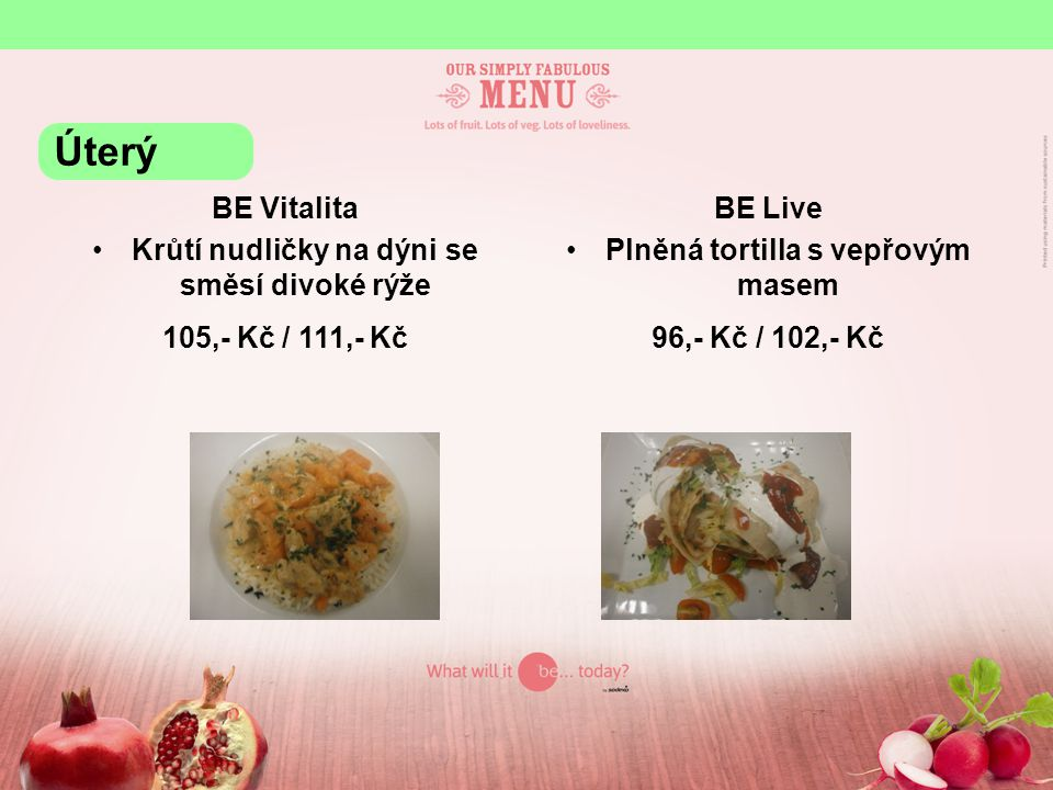 BE Grill Kuřecí steak na kari, krokety 105,- Kč / 111,- Kč Úterý
