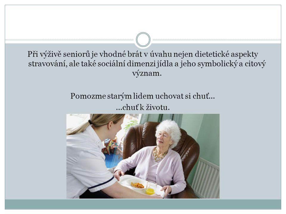 Při výživě seniorů je vhodné brát v úvahu nejen dietetické aspekty stravování, ale také sociální dimenzi jídla a jeho symbolický a citový význam. Pomo