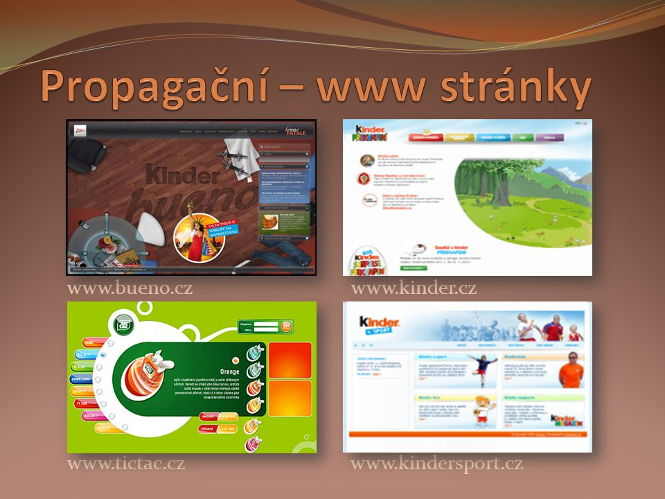 www.bueno.cz www.kinder.cz www.tictac.cz www.kindersport.cz