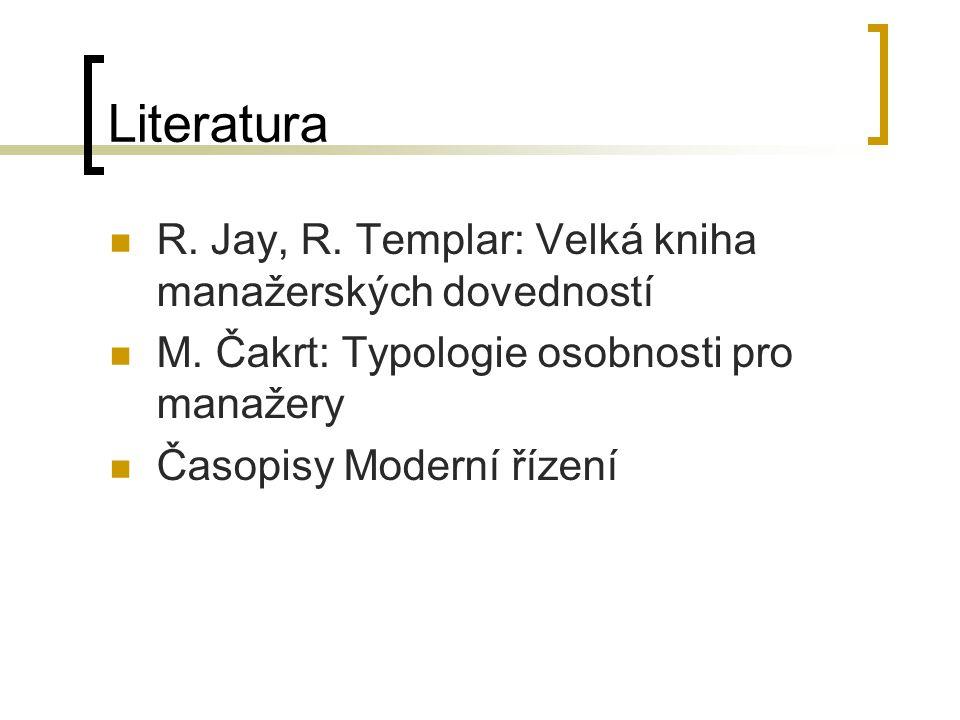 Literatura R. Jay, R. Templar: Velká kniha manažerských dovedností M.