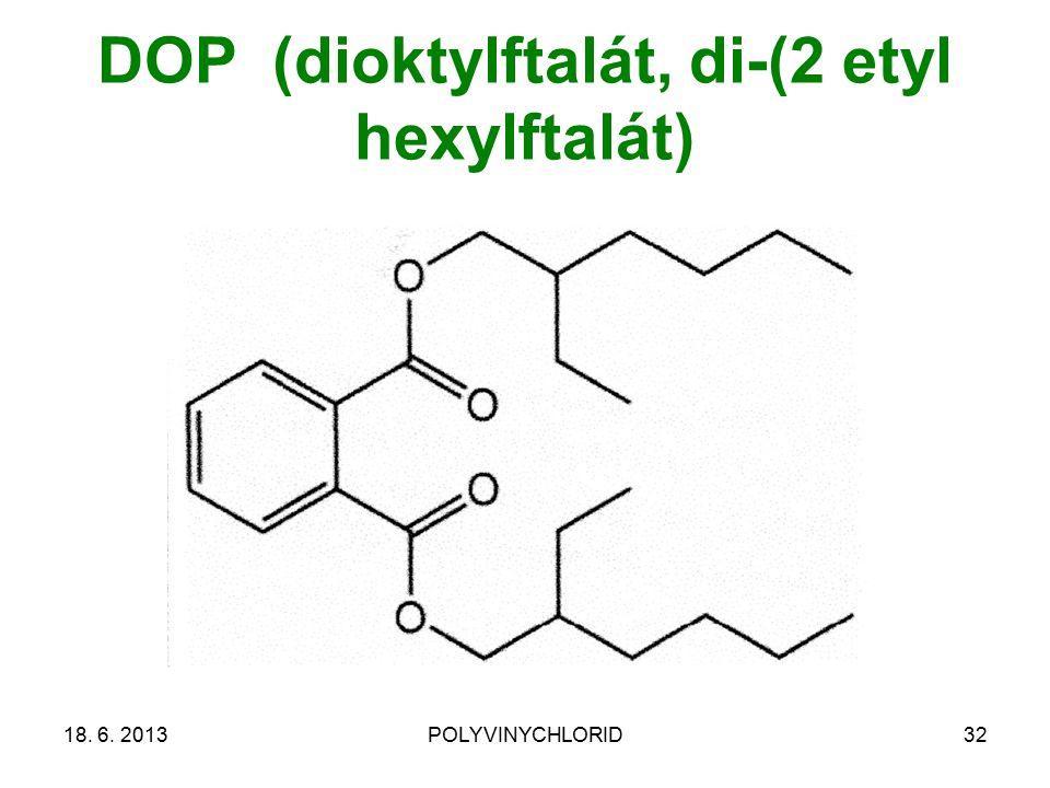 18. 6. 2013POLYVINYCHLORID32 DOP (dioktylftalát, di-(2 etyl hexylftalát)