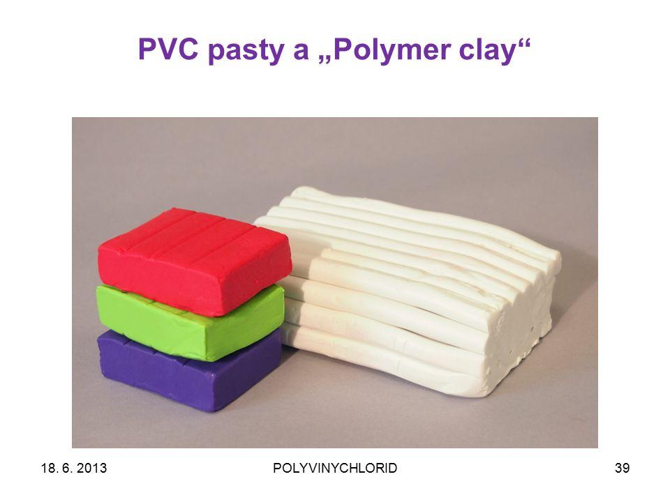 "PVC pasty a ""Polymer clay"" 3918. 6. 2013POLYVINYCHLORID"