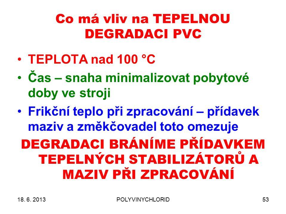 Co má vliv na TEPELNOU DEGRADACI PVC 18.6.