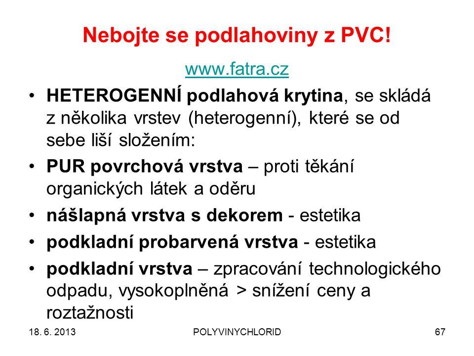 Nebojte se podlahoviny z PVC! 67 www.fatra.cz HETEROGENNÍ podlahová krytina, se skládá z několika vrstev (heterogenní), které se od sebe liší složením