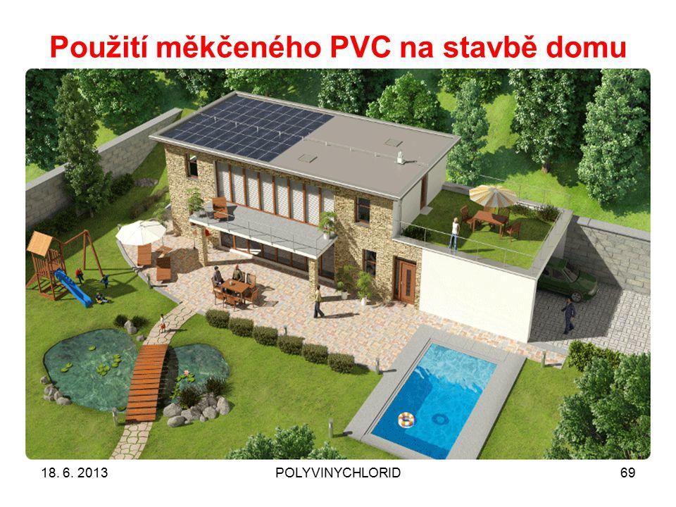 Použití měkčeného PVC na stavbě domu 6918. 6. 2013POLYVINYCHLORID